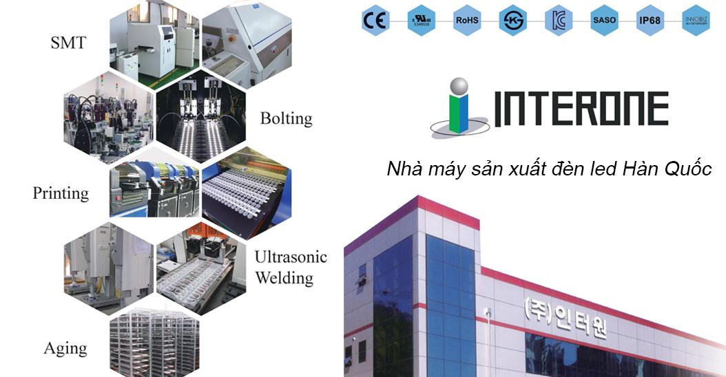 INTERONE được thành lập năm 2001, là nhà phát minh – nghiên cứu – sản xuất đầu tiên module LED Hàn Quốc mở ra một kỷ nguyên mới cho ngành công nghiệp chiếu sáng. Mạch LED của Interone đã được cấp bằng sáng chế là công nghệ tiên tiến nhất trong ngành công nghiệp Hàn Quốc và được sự công nhận của toàn thế giới về kỹ thuật xuất sắc và chất lượng vượt trội.
