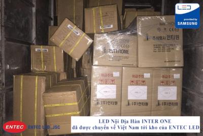 LED Nội Địa Hàn INTER ONE đã được chuyển về Việt Nam tới kho của ENTEC LED